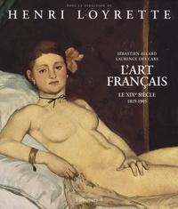 Henri Loyrette - L'art français - Tome 5, Le XIXe siècle 1819-1905.