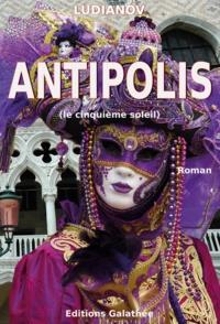 Henri Ludianov - Antipolis - Le Cinquième Soleil.
