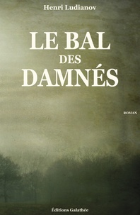 Henri Ludianov - Le Bal des Damnés.