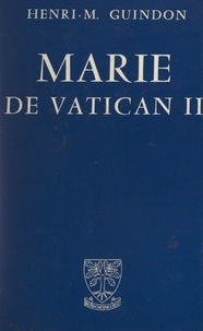 Henri-M. Guindon - Marie de Vatican II.