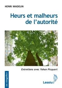 Henri Madelin - Heurs et malheurs de l'autorité.