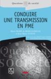 Henri Mahé de Boislandelle et Jean-Marie Estève - Conduire une transmission en PME.