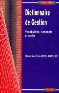 DICTIONNAIRE DE GESTION. Vocabulaire, concepts et outils - Henri Mahé de Boislandelle pdf epub