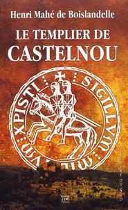 Henri Mahé de Boislandelle - Le Templier de Castelnou.