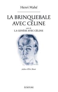 Henri Mahé - La brinquebale avec Céline suivi de la génèse avec Céline.