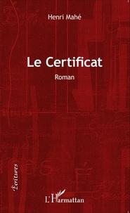 Henri Mahé - Le certificat.