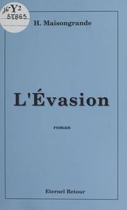 Henri Maisongrande - L'évasion - Roman.
