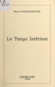 Henri Maisongrande et Gilles Nadin - Le temps intérieur.