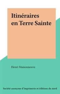 Henri Maisonneuve - Itinéraires en Terre Sainte.