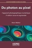 Henri Maître - Du photon au pixel - L'appareil photographique numérique.