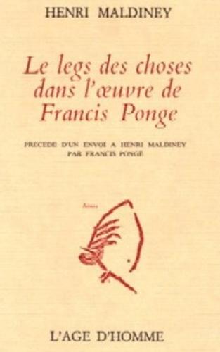 Henri Maldiney - Le legs des choses dans l'oeuvre de Francis Ponge.