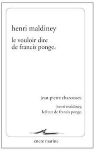 Henri Maldiney - Le vouloir dire de Francis Ponge.