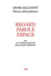 Henri Maldiney - Regard parole espace.