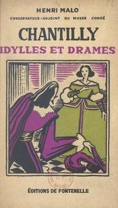 Henri Malo - Chantilly - Idylles et drames.