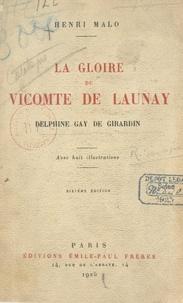 Henri Malo et  Collectif - La gloire du vicomte de Launay - Delphine Gay de Girardin. Avec huit illustrations.