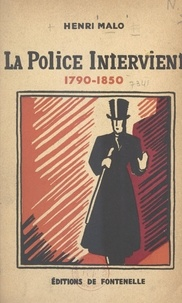 Henri Malo - La police intervient - 1790-1850.