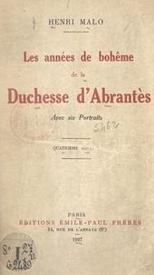Henri Malo - Les années de bohême de la Duchesse d'Abrantès - Avec 6 portraits.