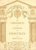 Henri Malo - Les chroniques du château de Chantilly.