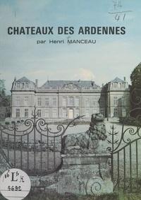 Henri Manceau et Bernard Carbonneaux - Châteaux des Ardennes.