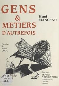 Henri Manceau et Simon Cocu - Gens et métiers d'autrefois.