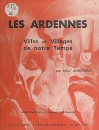 Henri Manceau et  Collectif - Les Ardennes - Villes et villages de notre temps.