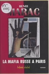 Henri Marac - La mafia russe à Paris.