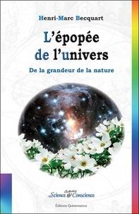 Henri-Marc Becquart - L'épopée de l'univers - De la grandeur de la nature.
