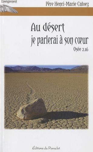 Henri-Marie Calvez - Au désert je parlerai à son coeur - Osée 2,16.