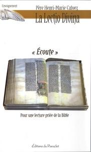 """Henri-Marie Calvez - La lectio divina """"Ecoute"""" - Pour une lecture priée de la Bible."""