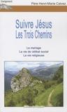 Henri-Marie Calvez - Suivre Jésus - Les Trois Chemins : Le mariage ; La vie de célibat social ; La vie religieuse.