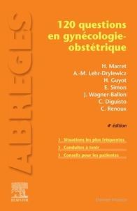 Henri Marret et Anne-Marie Lehr-Drylewicz - 120 questions en gynécologie-obstétrique.