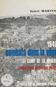 Henri Martin et Georges Mangin - 1940 : combats dans la Vôge - Le camp de la misère.