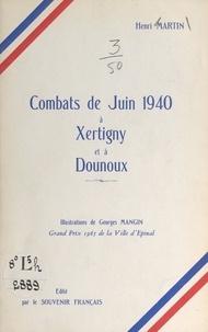 Henri Martin et A. Chaudeur - Combats de juin 1940, à Xertigny et à Dounoux.