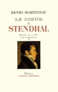 Henri Martineau et Henri Martineau - Le Coeur de Stendhal - tome 1.
