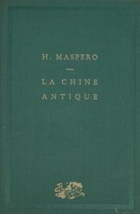 Henri Maspero - La Chine antique.