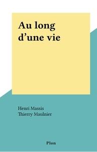 Henri Massis et Thierry Maulnier - Au long d'une vie.