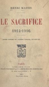 Henri Massis - Le sacrifice - 1914-1916.