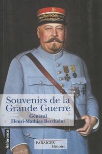 Henri-Mathias Berthelot - Souvenirs de la Grande Guerre - Notes extraites de mon journal de guerre.