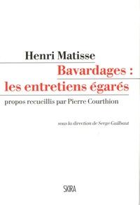 Henri Matisse et Pierre Courthion - Bavardages : les entretiens égarés.