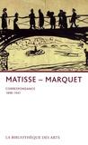 Henri Matisse et Albert Marquet - Henri Matisse-Albert Marquet - Correspondance 1898-1947.