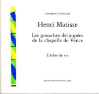 Henri Matisse - Les gouaches découpées de la Chapelle de Vence  : L'Arbre de Vie.