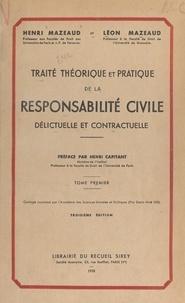 Henri Mazeaud et Léon Mazeaud - Traité théorique et pratique de la responsabilité civile délictuelle et contractuelle (1).