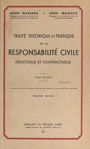 Henri Mazeaud et Léon Mazeaud - Traité théorique et pratique de la responsabilité civile délictuelle et contractuelle (2).