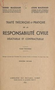Henri Mazeaud et Léon Mazeaud - Traité théorique et pratique de la responsabilité civile délictuelle et contractuelle (3).