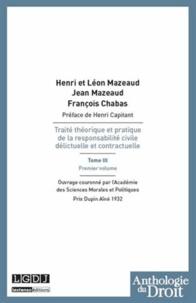 Henri Mazeaud et Léon Mazeaud - Traité théorique et pratique de la responsabilité civile délictuelle et contractuelle - Tome 3 premier volume.