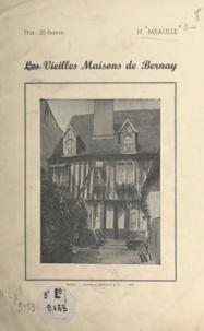Henri Méaulle - Les vieilles maisons de Bernay.