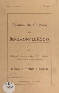 Henri Méaulle - Résumé de l'histoire de Beaumont-le-Roger - Avec deux gravures du XIVe siècle (vues du château et des fortifications) et un portrait de Le Prévot de Beaumont.