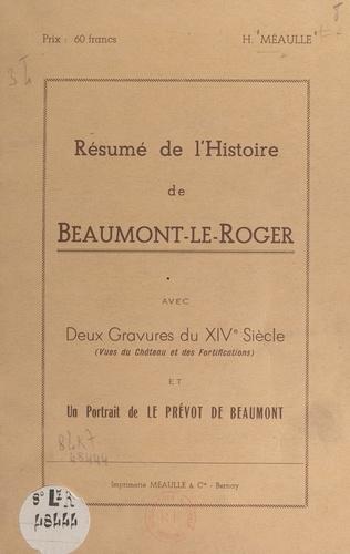 Résumé de l'histoire de Beaumont-le-Roger. Avec deux gravures du XIVe siècle (vues du château et des fortifications) et un portrait de Le Prévot de Beaumont