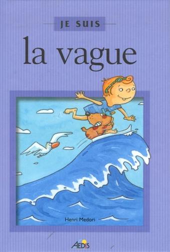 Henri Medori et Christine Ponchon - Je suis la vague.