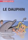 Henri Medori et Christian Ponchon - Le dauphin.